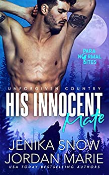 His Innocent Mate (Unforgiven Country Book 1) by [Marie, Jordan, Snow, Jenika]