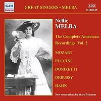 ネリー・メルバ:アメリカ完全録音集 2(1909-1910)