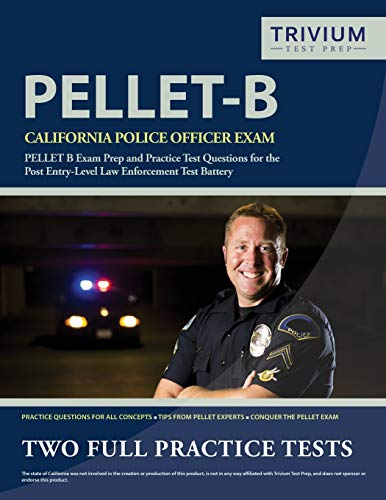Download California Police Officer Exam Study Guide 2019-2020: PELLET B Exam Prep and Practice Test Questions for the Post Entry-Level Law Enforcement Test Battery 1635305152