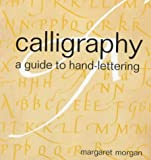 Calligraphy: A Guide to Hand-lettering (Handmade)