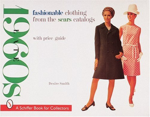 Fashionable Clothing from the Sears Catalogs: Late 1960s (A Schiffer Book for Collectors)の詳細を見る
