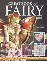 Great Book of Fairy Patterns: The Ultimate Design Sourcebook for Artists and Craftspeople by Lora Irish(2004-05-01)