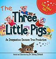 Three Little Pigs: An Imaginative Decision Tree Production (Two Sided Tails)