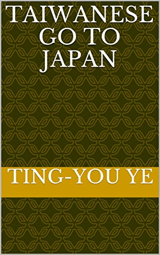 Taiwanese go to Japan (English Edition)