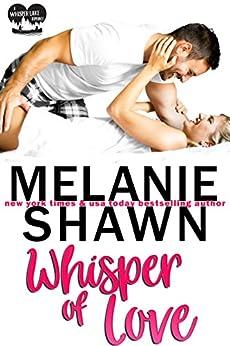 Whisper of Love (A Whisper Lake Romance Book 1) by [Shawn, Melanie]