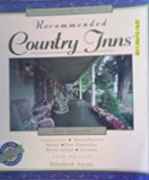 Recommended Country Inns: New England/Connecticut/Maind/Massachussetts/New Hampshire/Rhode Island/Vermont (Recommended Country Inns Series)