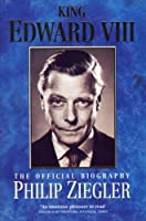 King Edward VIII: The Official Biography