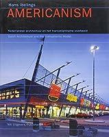 Americanism: Dutch Architecture and the Transatlantic Model