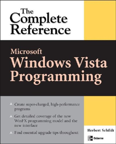 Download Microsoft Windows Vista Programming: The Complete Reference (Osborne Complete Reference) 0072262842