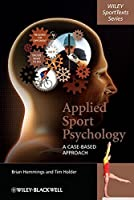 Applied Sport Psychology: A Case-Based Approach by Brian Hemmings Tim Holder(2009-08-10)