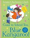 Come to School Too, Blue Kangaroo! (Blue Kangeroo)