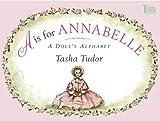 A is for Annabelle: A Doll's Alphabet (Tasha Tudor Collection)