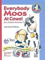 Everybody Moos at Cows!: Even Matthew McFarland (A Matthew Mcfarland Series Book 1)