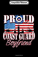 Composition Notebook: Proud Coast Guard Boyfriend USA Flag Men Journal/Notebook Blank Lined Ruled 6x9 100 Pages