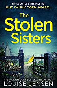 The Stolen Sisters: from the bestselling author of The Date and The Sister comes one of the most thrilling, te