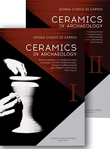 Download Ceramics in Archaeology: From Prehistoric to Medieval Times in Europe and the Mediterranean: Ancient Craftsmanship and Modern Laboratory Techniques (Manuali L'erma - Multilanguage Manuals) 8891310123