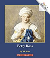 Betsy Ross (Rookie Biographies)