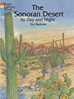 The Sonoran Desert by Day and Night (Dover Nature Coloring Book)