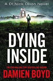 Dying Inside (DI Nick Dixon Crime Book 11)