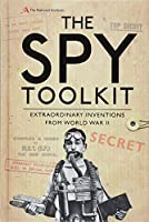 The Spy Toolkit: Extraordinary Inventions from World War II