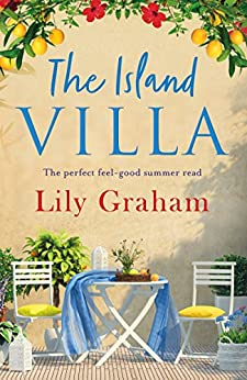 The Island Villa: The perfect feel good summer read by [Graham, Lily]