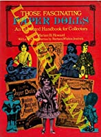 Those Fascinating Paper Dolls: An Illustrated Handbook for Collectors