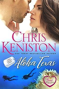 Aloha Texas:  Closed Door Edition (Sweet Aloha Series Book 1) by [Keniston, Chris]