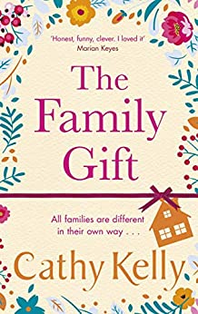 The Family Gift: Treat yourself to the heartwarming, hilarious read from the Sunday Times bestselling author by [Kelly, Cathy]