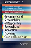 Governance and Sustainability of Responsible Research and Innovation Processes: Cases and Experiences (SpringerBriefs in Research and Innovation Governance)