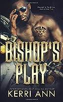 Bishop's Play (Broken Bows MC)