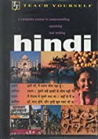 Teach Yourself Hindi: A Complete Course in Understanding Speaking and Writing (Teach Yourself (Lincolnwood, Ill.).)