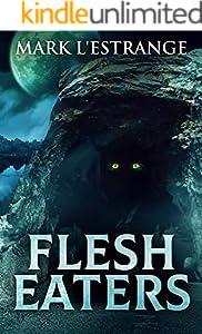 Flesh Eaters (English Edition)