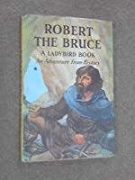 Robert the Bruce (Great Rulers)