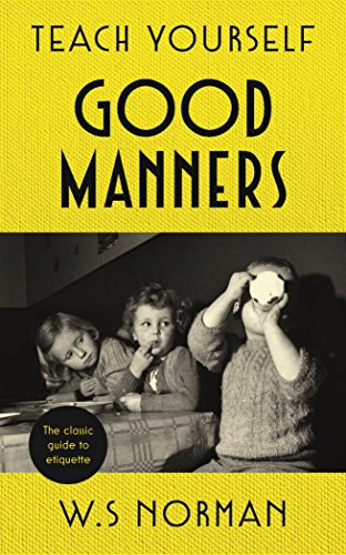 Teach Yourself Good Manners (English Edition)