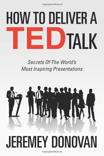How to Deliver a Ted Talk: Secrets of the World's Most Inspiring Presentationsの詳細を見る