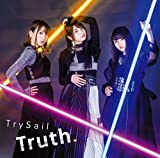 Truth.(初回生産限定盤)(DVD付)/TrySail