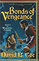 Bonds Of Vengeance: Book 3 of Winds of the Forelands