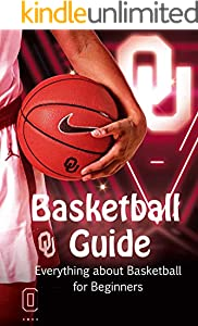 Basketball Guide: Everything about Basketball for Beginners (English Edition)