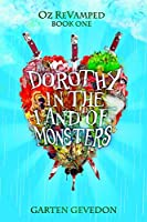 Dorothy in the Land of Monsters (Oz ReVamped)