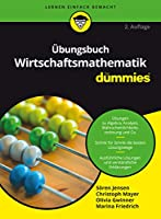 UEbungsbuch Wirtschaftsmathematik fur Dummies
