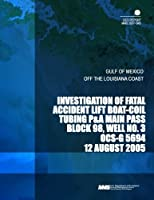 Investigation of Fatal Accident Lift Boat-coil Tubing P&a Main Pass Block 98, Well No.3