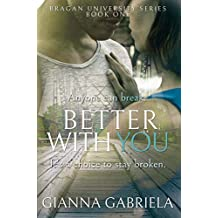 Better With You (Bragan University Series Book 1)