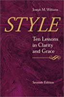 Style: Ten Lessons in Clarity and Grace (7th Edition)