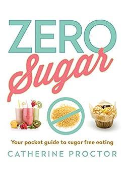 Zero Sugar by [Proctor, Catherine]