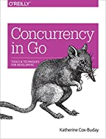 Concurrency in Go: Tools and Techniques for Developers
