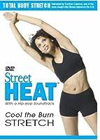 Street Heat Stretch: Cool the Burn [DVD]