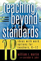 Teaching Beyond the Standards: 18 Ideas with Work Options for Teachers, K-12