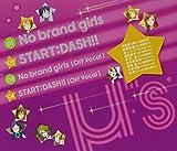No brand girls / START:DASH!! 画像