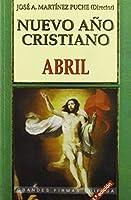 Nuevo Ano Cristiano / Christian New Year: Abril / April (Coleccion Nuevo Ano Cristiano)