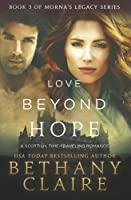 Love Beyond Hope: A Scottish, Time Travel Romance (Morna's Legacy)